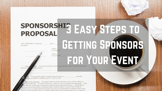 3 Easy Steps to Getting Sponsors for Your Event
